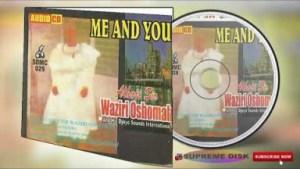 Waziri Oshomah - Me And You (Full Album)